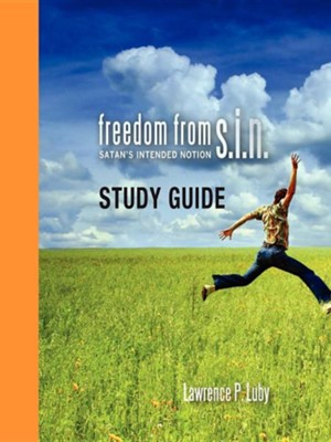 Freedom from S.I.N. Study Guide  -     By: Lawrence P. Luby