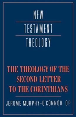 The Theology of the Second Letter to the Corinthians   -     By: Jerome Murphy-O'Connor