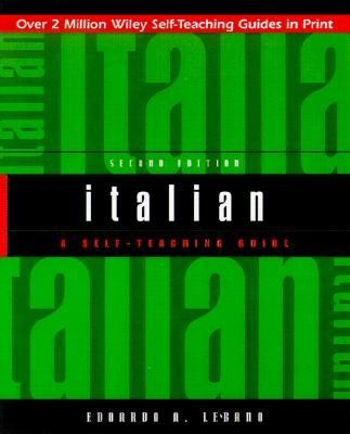 Italian: A Self-Teaching Guide, Edition 0002  -     By: Edoardo A. Lebano