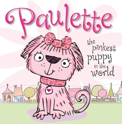 Paulette The Pinkest Puppy  -     By: Believe Make