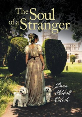 The Soul of a Stranger  -     By: Dana Abbott Celich
