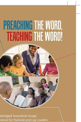 Preaching the Word, Teaching the Word!: An Abridged Anecdotal Usage Reference for Pastoral and Lay Leaders  -     By: Frances Swayzer Conley