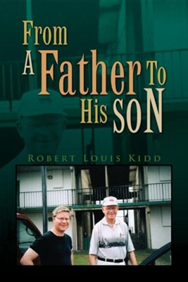 From a Father to His Son  -     By: Robert Louis Kidd