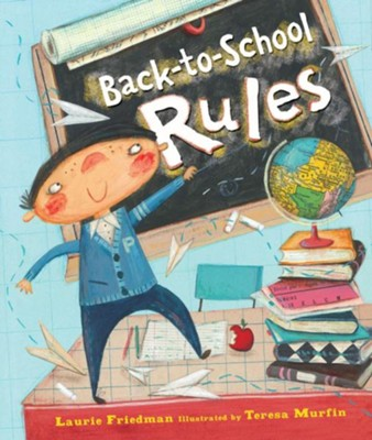 Back-To-School Rules  -     By: Laurie B. Friedman     Illustrated By: Teresa Murfin