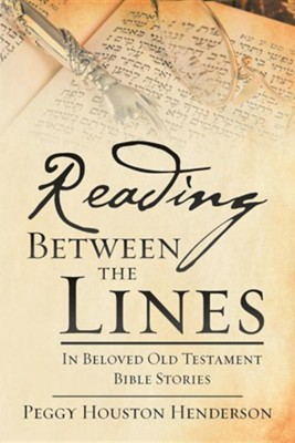 reading between the lines in beloved old testament bible stories