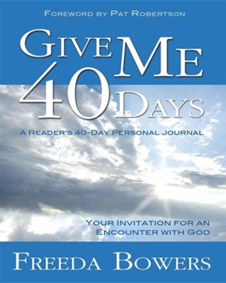 Give Me 40 Days  -     By: Freeda Bowers