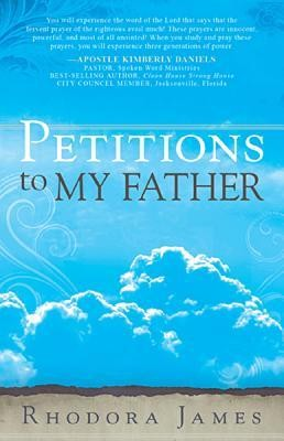 Petitions to My Father  -     By: Rhodora James