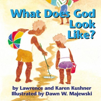 What Does God Look Like? Board Book  -     By: Lawrence Kushner, Karen Kushner     Illustrated By: Dawn W. Majewski