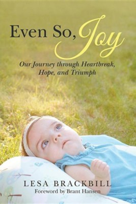 Even So, Joy: Our Journey Through Heartbreak, Hope, and Triumph  -     By: Lesa Brackbill
