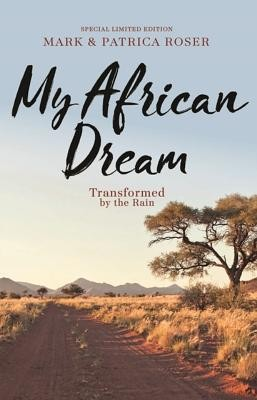 My African Dream: Transformed by the Rain  -     By: Mark Roser