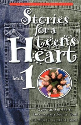 Stories for the Teens Heart   -     By: Alice Gray