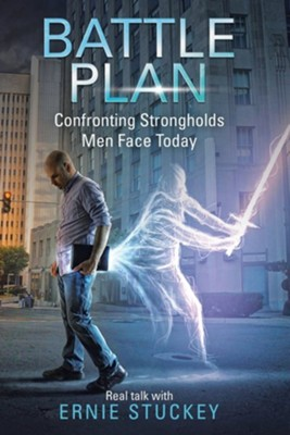 Battle Plan: Confronting Strongholds Men Face Today  -     By: Ernie Stuckey