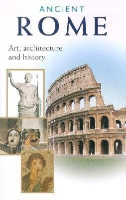 Ancient Rome: Art, Architecture and History  -     Edited By: Stefano Peccatori, Stefano Zuffi     By: Ada Gabucci