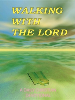 Walking with the Lord: A Daily Christian Devotional  -     By: James Russell
