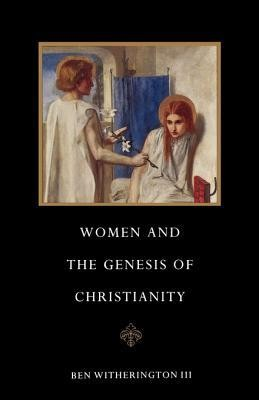 Women and the Genesis of Christianity  -     By: Ben Witherington III