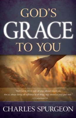 God's Grace to You   -     By: Charles H. Spurgeon