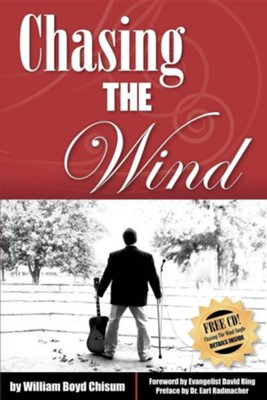 Chasing the Wind  -     By: William Boyd Chisum