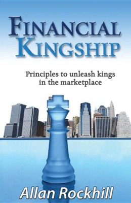 Financial Kingship  -     Edited By: Andrea Long     By: Allan Rockhill