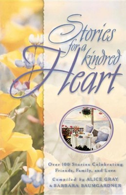 Stories for a Kindred Heart   -     By: Alice Gray