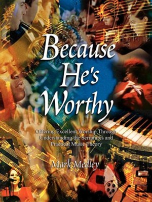 Because He's Worthy  -     By: Mark Medley