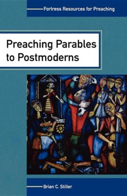 Preaching Parables to Postmoderns  -     By: Brian C. Stiller
