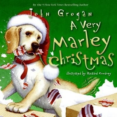 A Very Marley Christmas  -     By: John Grogan     Illustrated By: Richard Cowdrey