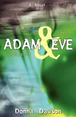 The Adam & Eve Project  -     By: Donna Dawson