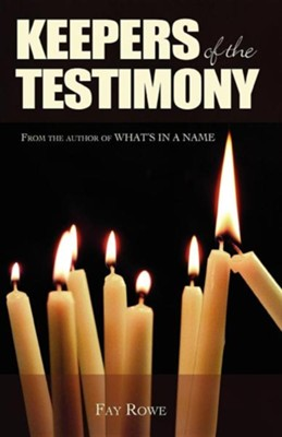 Keepers of the Testimony  -     By: Fay Rowe