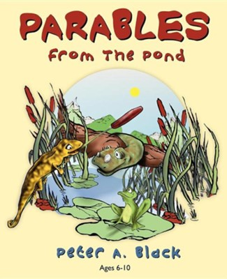 Parables from the Pond  -     By: Peter A. Black