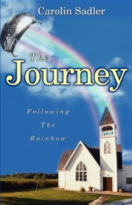 The Journey: Following the Rainbow  -     By: Carolin Sadler