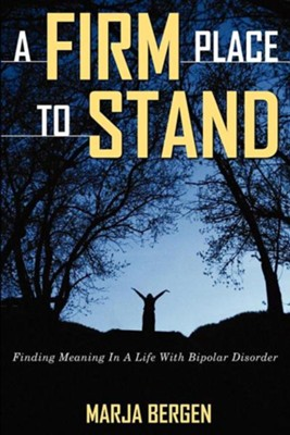 A Firm Place to Stand  -     By: Marja Bergen