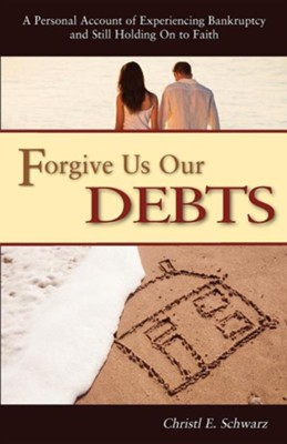 Forgive Us Our Debts  -     By: Christl Schwarz