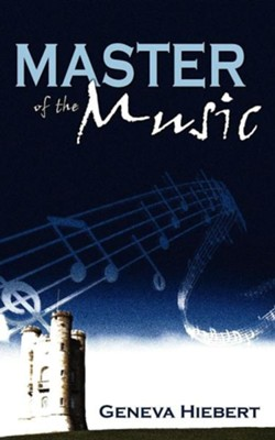 Master of the Music  -     By: Geneva Hiebert