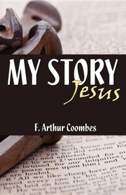 My Story  -     By: Arthur F. Coombes