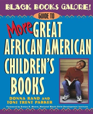 Black Books Galore! Guide to More Great African American Children's Books  -     By: Donna Rand, Toni Trent Parker, Evelyn K. Moore