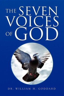 The Seven Voices of God  -     By: Dr. William H. Goddard