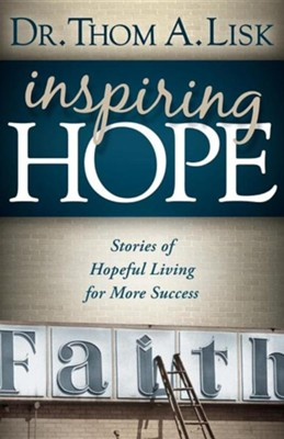 Inspiring Hope  -     By: Thom A. Lisk