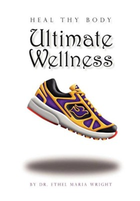Ultimate Wellness  -     By: Ethel Maria Wright