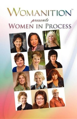 Womanition Presents Women in Process  -     By: Gus Henne