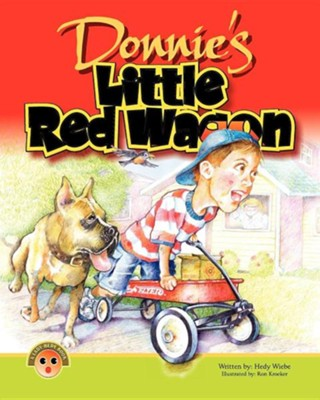 Donnies's Little Red Wagon  -     By: Hedy Wiebe     Illustrated By: Ron Kroeker