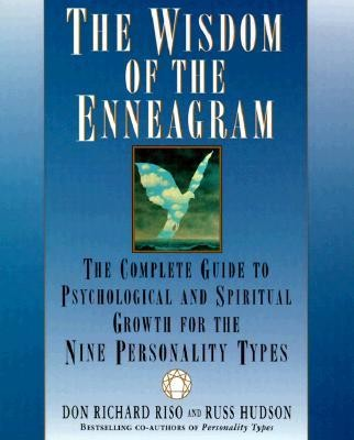 The Wisdom of the Enneagram: The Complete Guide to Psychological and Spiritual Growth for the Nine Personality Types  -     By: Don Richard Riso, Russ Hudson