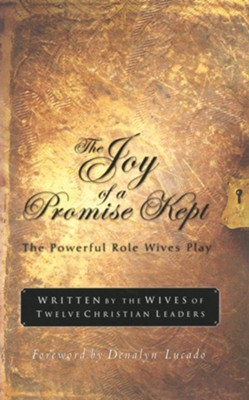 The Joy of a Promise Kept: The Powerful Role Wives Play   -     By: Denalyn Lucado