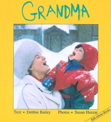 Grandma  -     By: Debbie Bailey     Illustrated By: Sue Huszar