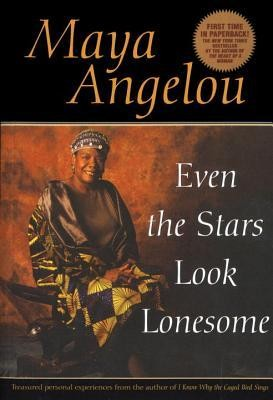Even the Stars Look Lonesome  -     By: Maya Angelou