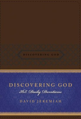 Discovering God: 365 Daily Devotions--soft leather-look, brown  -     By: Dr. David Jeremiah