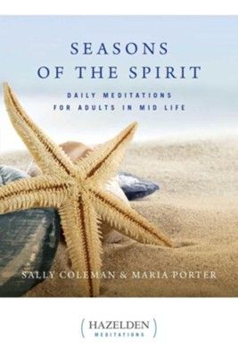 Seasons of the Spirit: Daily Meditations for Adults in Mid-Life  -     By: Sally Coleman, Maria Porter