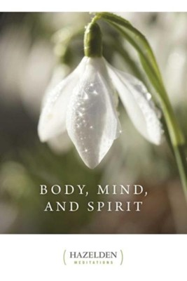 Body Mind and Spirit: Daily Meditations  -