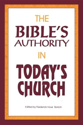 Bible's Authority in Today's Church  -     Edited By: Frederick H. Borsch     By: Frederick H. Borsch(ED.)