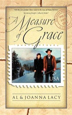 A Measure of Grace, #8 Mail Order Bride Series   -     By: Al Lacy, JoAnna Lacy