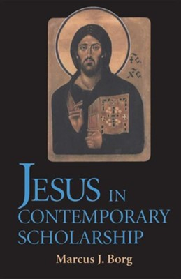 Jesus in Contemporary Scholarship   -     By: Marcus J. Borg